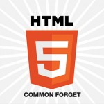 HTML5: 12 Frequents Forget to Correct in Order to Optimize Your Code