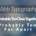 Web Typography: 17 Tips to Convert Your Website Into a Professional One