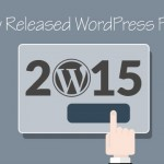 2015 Newly Released WordPress Plugins You Need to Know About
