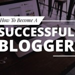 10 Rules To Follow If You Want To Become Successful Blogger