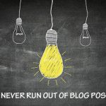 How to Never Run Out of Blog Post Ideas [Infographic]