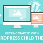 Getting Started With WordPress Child Themes?