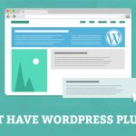 10 Must Have Plugins That Will Make Your WordPress Site Do Wonders!!