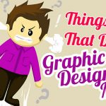 Things That Drive Graphic Designers Mad [Infographic]