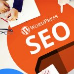 WordPress SEO Tips: 15 Steps To Improve Your Rankings within 30 Days