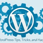 17 Most Wanted WordPress Tips, Tricks, and Hacks