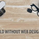 What The World Would Be Like If Web Designers Didn't Exist