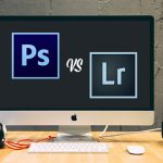 Photoshop VS. Lightroom: Which Is the Right Software to Use?