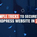 20 Simple Tricks to Secure Your WordPress Website in 2017