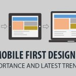 Mobile First Designs – Importance and Latest Trends
