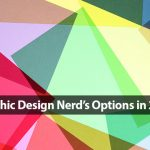What Are the Most Popular Options for Graphic Design Nerds in 2018?