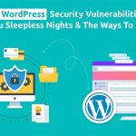 Top 10 WordPress Security Vulnerabilities and Ways To Fix Them