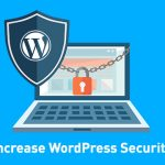 How Can You Increase WordPress Security?