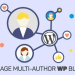 Top Tools to Effectively Manage WordPress Multi-Author Blogs