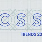 CSS Trends 2019: Your Ultimate Guide to Follow the Latest CSS Trends