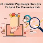 20 Checkout Page Design Strategies to Boost The Conversion Rate