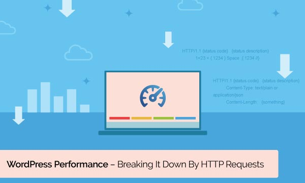 WordPress Performance – Breaking It Down By HTTP Requests