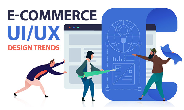 Top 10 UI/UX Design Trends for E-Commerce Business