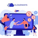 Cloudways Affiliate Program Review 2020: Great Product to Earn Big Commission