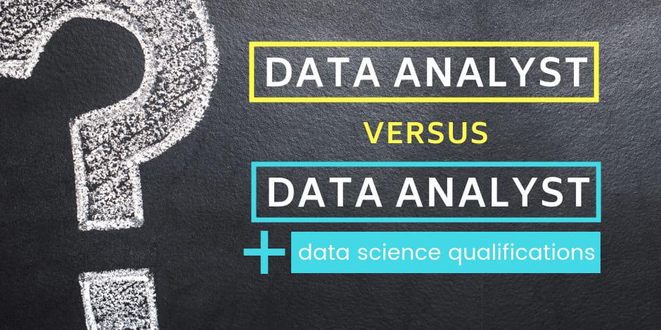Data Analyst v Data Scientist