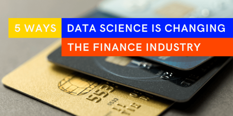 5 ways data science and analytics has changed the financial services industry
