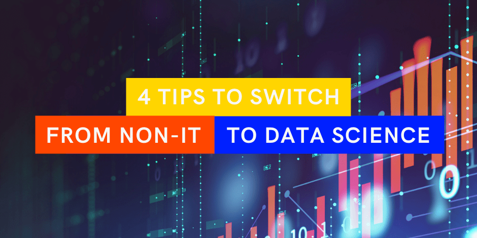 How to switch from a non IT background to data science