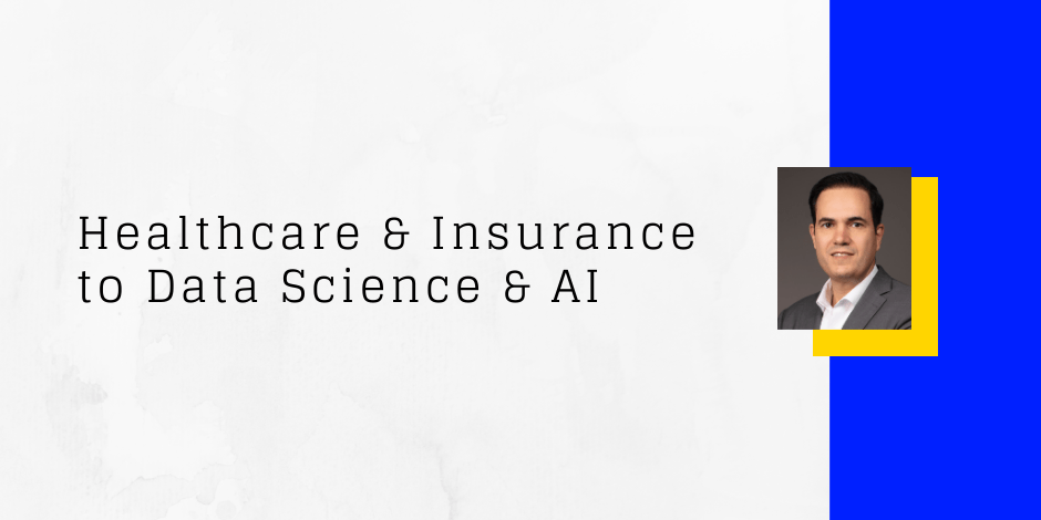 From healthcare and insurance to data science and AI
