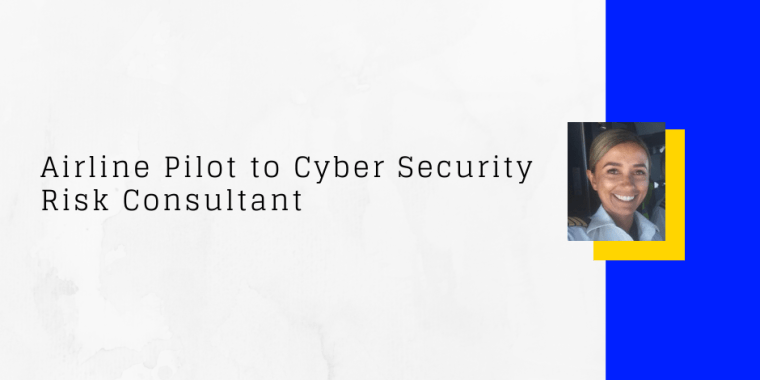cyber security career change from airline pilot to cyber security risk consultant