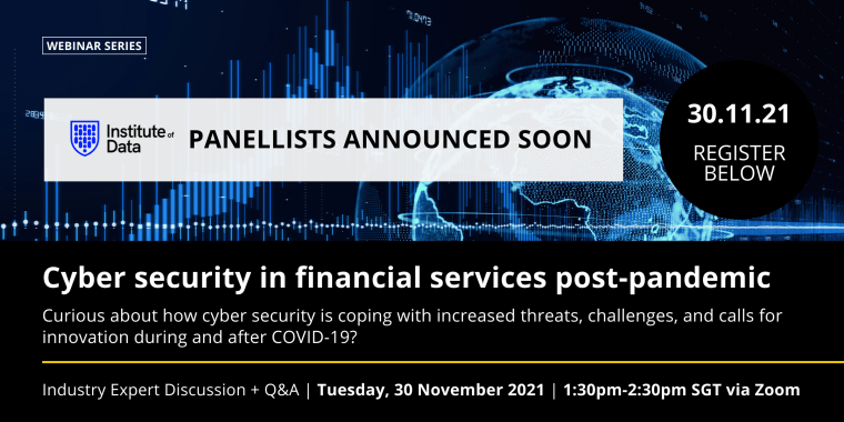 Is cyber security coping during the pandemic? SG - 30 November 2021 - Industry event