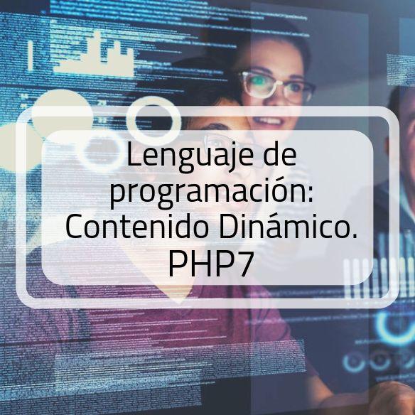Aprende PHP7. Lenguaje de programación para contenido dinámico
