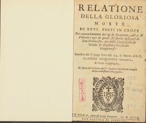 Luis Froes, Relatione della gloriosa morte di XXVI posti in croce. In Roma : appresso Luigi Zannetti, 1599.