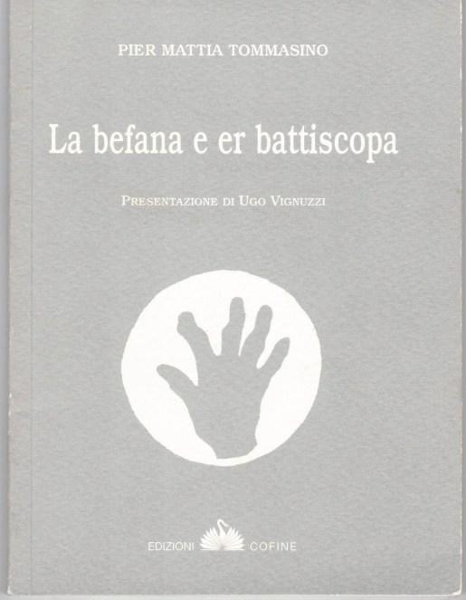 Pier Mattia Tommasino, La befana e er battiscopa, Cofine, Roma, 2006