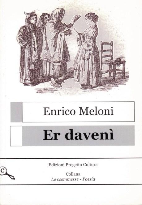 Enrico Meloni, Er davenì, Edizioni Progetto Cultura, Roma, 2007