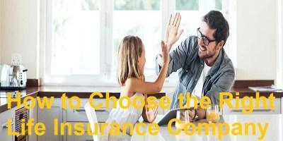 How To Choose Life Insurance Company