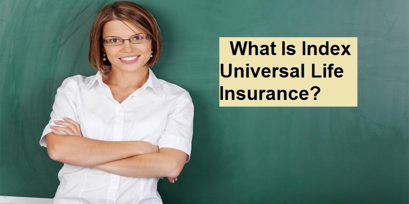 Index Universal Life Insurance