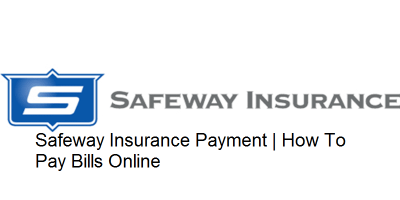 Safeway Insurance Payment: How To Pay Online, Phone, Mail