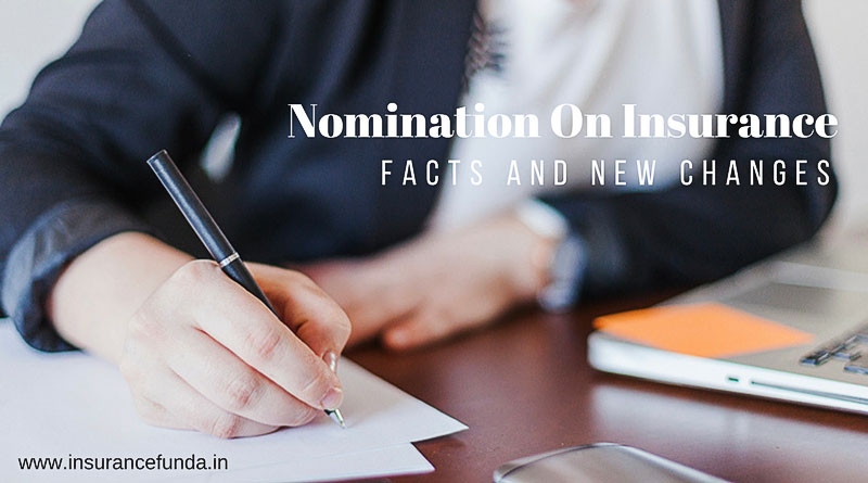 Nomination on Insurance Facts and new changes
