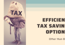 Efficient Tax Saving Options Other Than 80C – Salaried employees