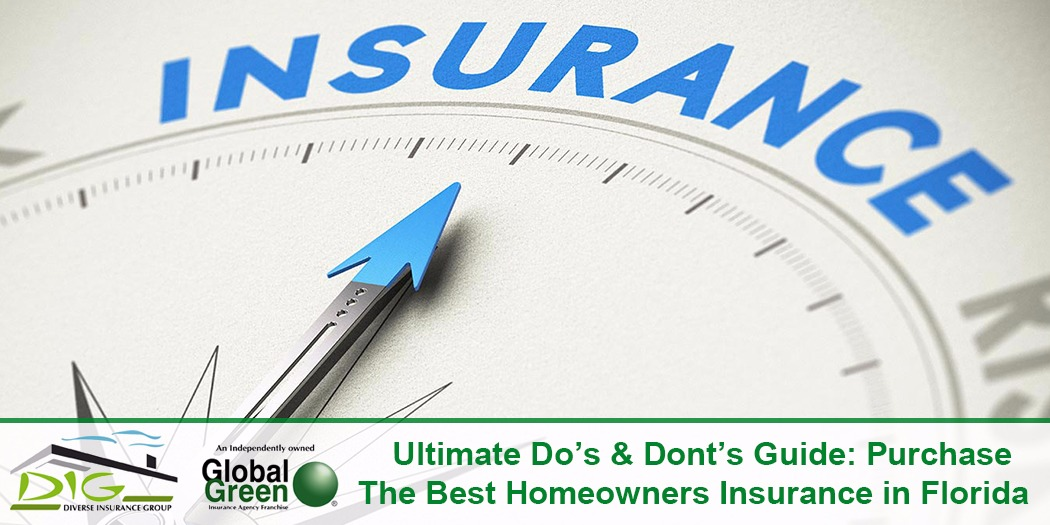 Ultimate Dou0027s U0026 Dontu0027s Guide: Purchase The Best Homeowners Insurance In  Florida