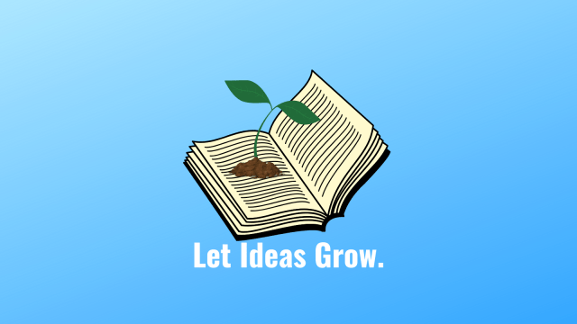 """A plant growing from a book. With the words """"Let Ideas Grow"""""""