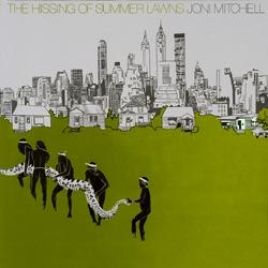 Joni Mitchell : The Hissing Of Summer Lawns
