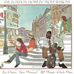 Clapton; Winwood; Wyman; Watts – The London Howlin Wolf Sessions