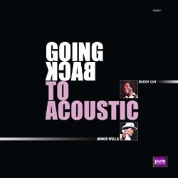 Buddy Guy & Junior Wells – Going Back To Acoustic