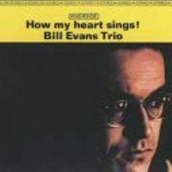 Bill Evans Trio –  How My Heart Sings