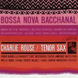 Charlie  Rouse : Bossa Nova Bacchanal