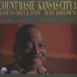 "Count Basie/The Kansas City 3  –  ""For The Second Time"""