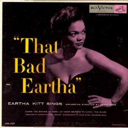 Eartha Kitt – That Bad Eartha
