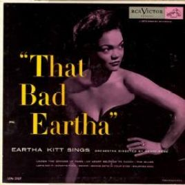 Eartha Kitt – That Bad Eartha