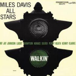 Miles Davis Sextet & Quintet –  Walkin'