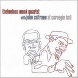 Thelonious Monk – The Monk Quartet with John Coltrane At Carnegie Hall